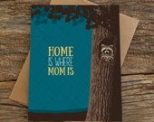 mom card / home is where mom is / raccoons