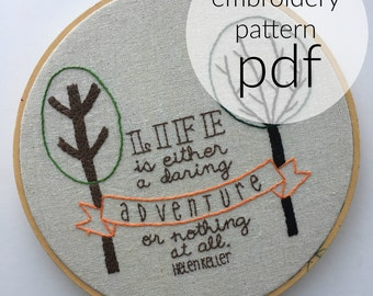 Helen Keller quote - hand embroidery pattern - instant download - life is either a daring adventure or nothing at all - be brave - wall art