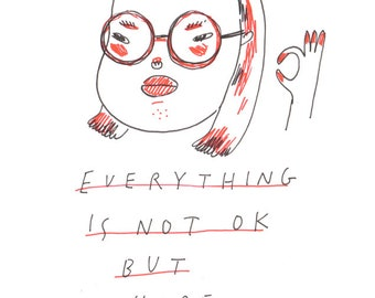everything is not ok but i hope you will be - print