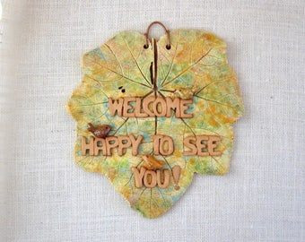 "Clay Leaf Sign - ""Welcome Happy To See You!"" with 3 Tiny Birds - Made with a Real Hollyhock Leaf - Wall Hanging Decoration  - Front Door"