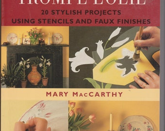 Simple Trompe L'Oeil: 20 stylish projects using stencils and faux finishes by Mary MacCarthy