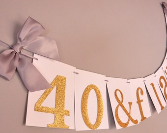 40th Birthday Decoration. Handcrafted in 2-3 Business Days.  40 & Flawless Banner.