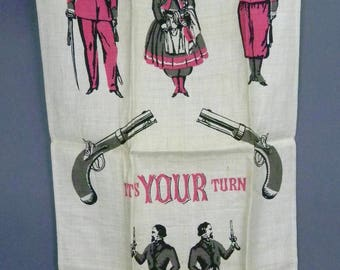 Vintage TAMMIS KEEFE Tea TOWEL 19th Century Figures Pistols Your Turn To Do Dishes Kitchen Motto Dish Towel