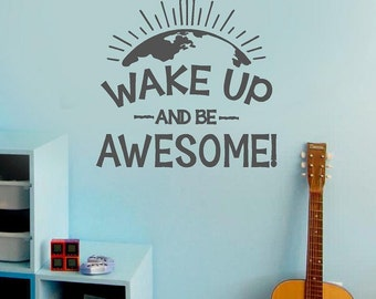 Wake up and be awesome -Vinyl Lettering decal kids wall art words quotes bedroom stickers boys girls graphics Home decor itswritteninvinyl