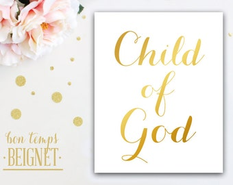 "Child of God - Gold foil look -  Instant Download 8x10"""