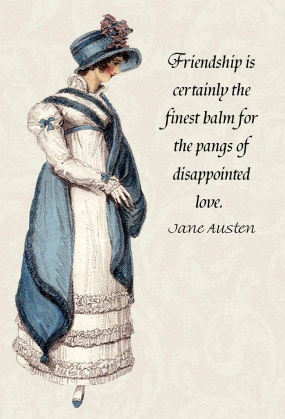 "Jane Austen Quotes. ""Friendship Is Certainly The Finest Balm For The Pangs of Disappointed Love"" Northanger Abbey. Jane Austen Card."