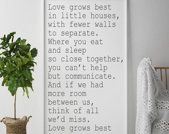 love grows best in little houses - 24x48