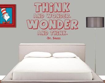 Dr Seuss Wall Decal - Think and Wonder, Wonder and Think - Dr Seuss Wall Quote - Classroom Decal - Classroom Decor - Dr Seuss Nursery - 8003
