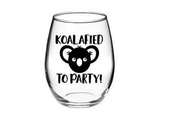 koala - koala wine glass - koala lover - koalafied to party 21 oz stemless wine glass