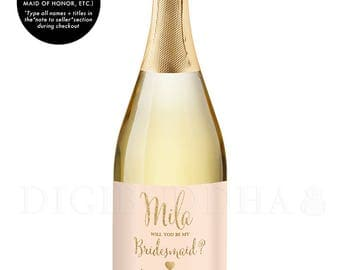 Will You Be My Bridesmaid CHAMPAGNE LABELS Champagne Ask Bridesmaid Maid of Honor Gift Label Bridesmaid Proposal Bridesmaid Gift - Mila