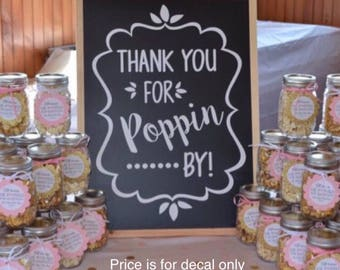 Popcorn Bar Decal Wedding Decal for Popcorn Bar Popcorn Favor Bar Bridal Shower Decal Wedding Decor Thank You for Poppin By Decal