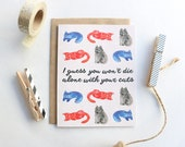 I Guess You Won't Die Alone With Your Cats Greeting Card - Wedding Card