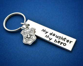 Stamped jewelry, Stamped keychain, , My daughter my hero, Police keychain, Gift for dad, Gift for mom, Hand stamped, Custom gift, Keys