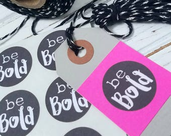 Be Bold stickers - 1 inch circles - motivational stickers - planner stickers