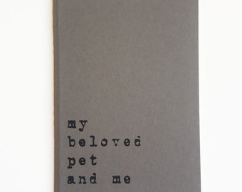 Pet notebook; Pet Journal; Pet owner gift; Pet lover gift; For pets; For my pet; Printed quote: 'my beloved pet and me'; Pet love; Dog; Cat;