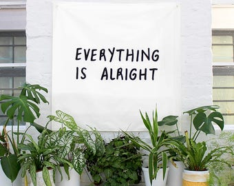 Everything is Alright Tapestry Wall Hanging with eyelets for hanging. Typography wall banner