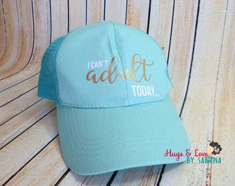 I can't Adult today Ponytail Baseball Hat