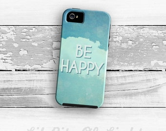 Happy iPhone Case - Be Happy iPhone 6s Case - iPhone 6s Plus Cover iPhone 5s Case - Dreamy iPhone 5C Case - iPhone 6 Case - iPhone 4/4s Case