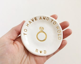 Initials Ring Dish - To Have And To Hold - Wedding Ring Dish - Custom Ring Dish - Wedding Gifts - Personalized Ring Holder