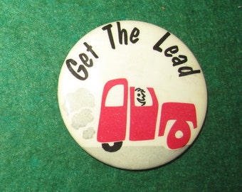 1970's Get The Lead Out Anti Pollution Campaign Pin Back Button - Free Shipping