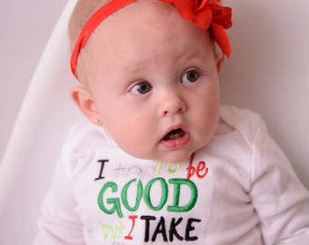 I Try to Be Good But I Take After My Daddy Baby Girl  Embroidered bodysuit or t-shirt, bloomers, legwarmers and headband -- Christmas Outfit