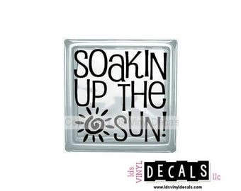 Soakin Up The Sun! - Beach and Summer Vinyl Lettering for Glass and Wood Blocks - Craft Decals