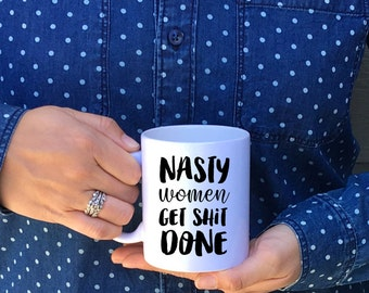 Made in USA // Nasty Women Get Shit Done // Such a Nasty Woman Mug // Nasty Women Get Stuff Done // 2016 Debate Mug // Trump Mug