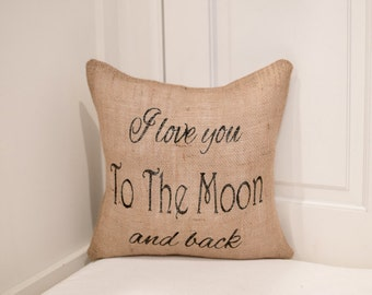 I love you to the moon and back pillow -baby gift -love you pillow -engagement gift -wedding gift -love you to the moon pillow cover