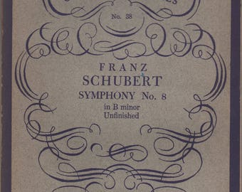 Franz Schubert Symphony No. 8 in B Minor Unfinished, Kalmus Miniature Orchestra Scores, 1932, 67 pages, good shape