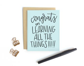 Card - Congrats on Learning All The Things!!!!! | Graduation Card, Congratulations Card