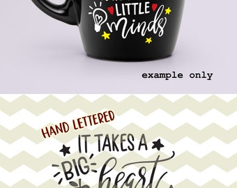 It takes a big heart to help shape little minds, teachers day quote digital cut files, SVG, DXF studio3 for cricut, silhouette cameo, decals