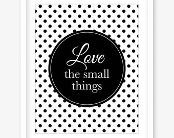 Printable quote poster - wall art print - love the small things - inspiring quote printable wall print - quote artwork - POSTER DOWNLOAD