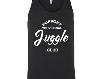 Support Your Local Juggle Club - 100% Ring Spun Cotton Tank  -Men & Womens Cut
