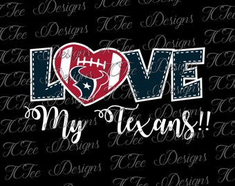 Love My Texans - Houston Texans - Football SVG File - Vector Design Download - Cut File