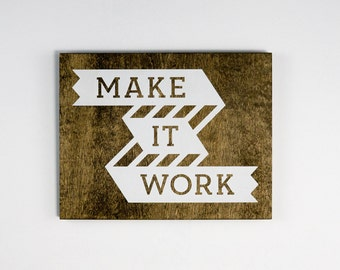"Make It Work, Stained Birch Plywood - 9.5""x7.5"" - Motivational Typography Short Quote Poster for Wall Decor"