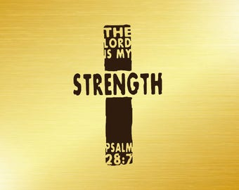 The Lord Is My Strength Psalm 28:7 Cross Decal for Cars, YETI Cups, and More!  | Religious Car Decal  | Women's Christian Decal