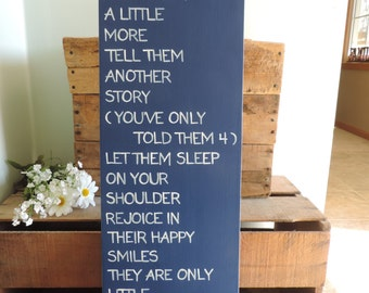 Hold Them A Little Longer, Nursery Decor, Playroom Decor, Hand Painted Wooden Sign