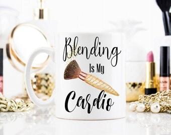 Blending Is My Cardio, Contouring Mug, Makeup Mug, Gift for Makeup Artist, I Contoured Mug, Makeup Artist Mug, Makeup Quote Gift