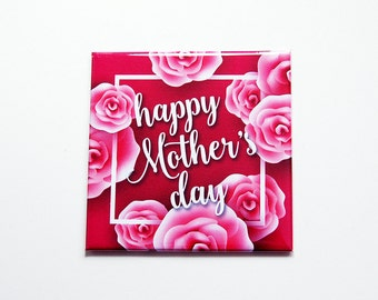 Happy Mothers Day magnet, Mothers Day, Fridge magnet, Gift for Mom, Small gift for mom, under 5, Mothers Day Gift, Pink, Roses (7385)