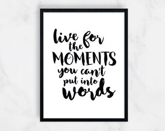 Live for the Moments Print, Inspirational Print, Black and White Decor, Minimal Home Decor, Modern Office Decor, Gift for Her, 8x10, 11x14