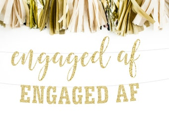 Engaged AF Banner, Bachelorette Decor, Hen Party, Bride to Be, Script Banner, Cursive Banner, Engagement Banner, Photo Prop, Glitter Banner
