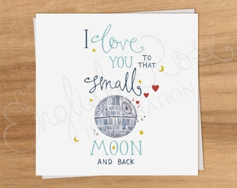 """Star Wars """"I Love You To That Small Moon And Back"""" Death Star Valentines Greeting Card"""