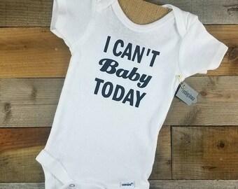 Onesie Baby/baby Shower Gift/I Can't Baby Today Bodysuit/Creeper/Onesie