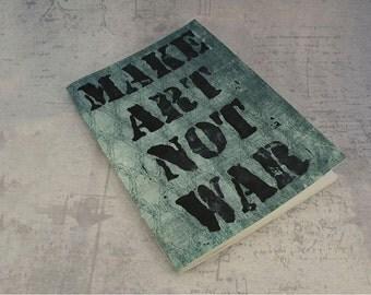 SALE Make art not war jotter notebook green