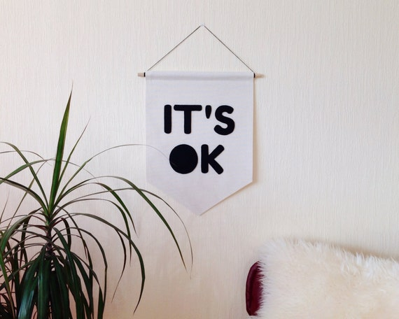 "It's ok canvas banner 11"" x 15"" Wall Art Hanging Pennant Its ok sign Flag Large Fabric Felt Embroidered Custom Quote Gallery Dorm Home"
