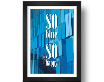 So BLUE but so HAPPY! Digital print Framed print Design art