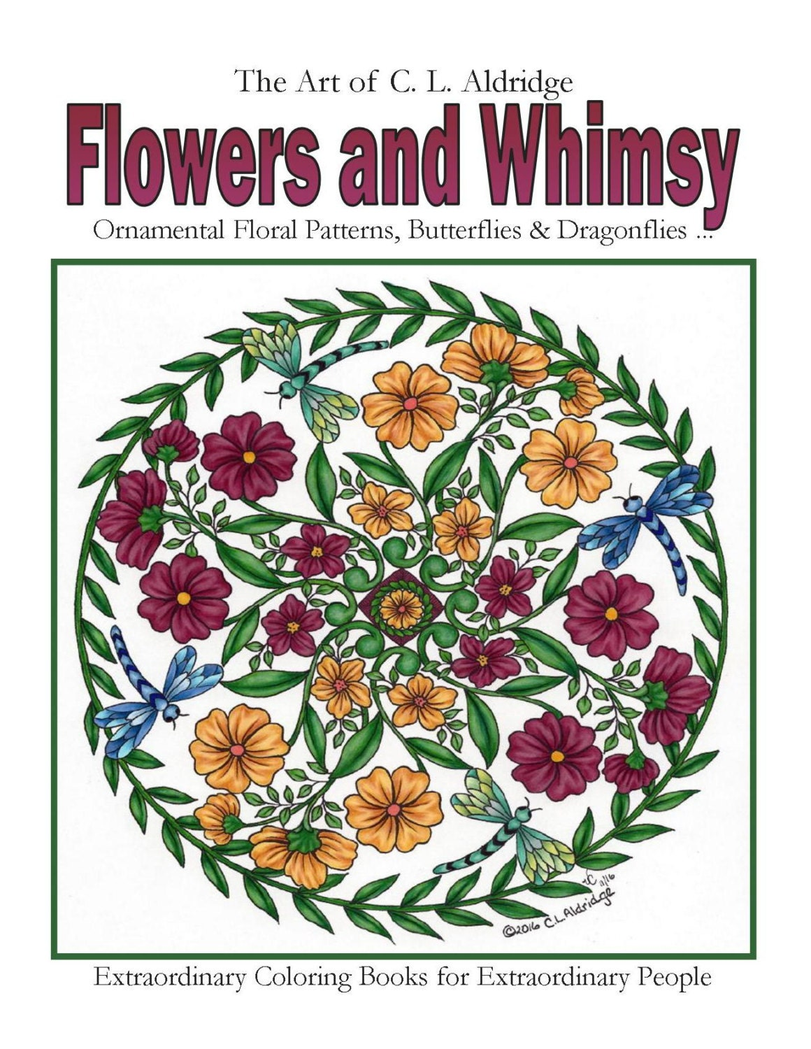Flowers And Whimsy Adult Coloring Book Of Fun To Color