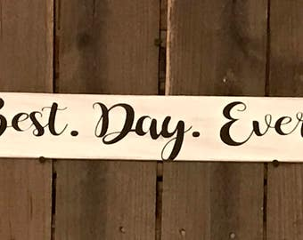 Best. Day. Ever. wood sign