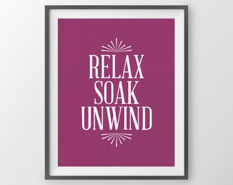 Bathroom Print Relax Soak Unwind Quote Bathroom Wall Decor Bathroom Quote Typography Wall Art For Bathroom