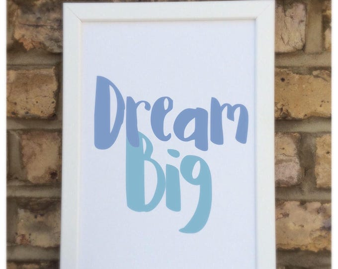 Dream big quote | Wall prints | Wall decor | Home decor | Print only | Typography